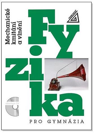 Fyzika pro gymnázia - Mechanické kmitání a vlnění (kniha + CD) - Oldřich Lepil