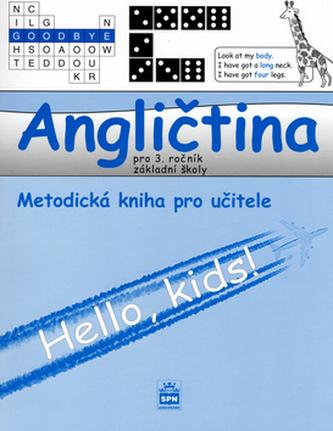 Angličtina pro 3.ročník základní školy Metodická příručka - Marie Zahálková