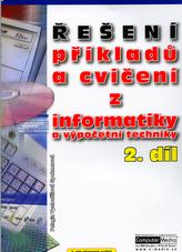 Řešení příkladů a cvičení z informatiky a výpočetní techniky 2.díl