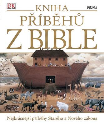 Kniha příběhů z Bible - Kolektiv Autorů