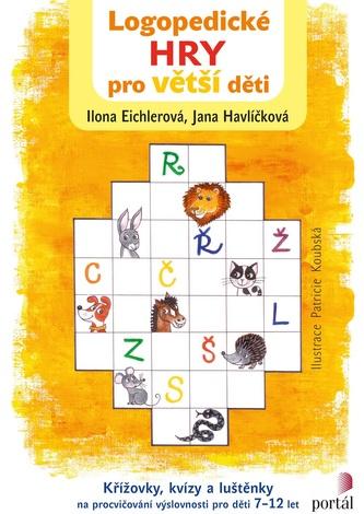 Logopedické hry pro větší děti - Křížovky, kvízy a luštěnky na procvičování výslovnosti pro děti 7-12 let - Ilona Eichlerová