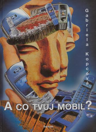 A co tvůj mobil?