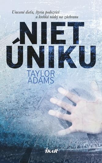 Niet úniku - Adams Taylor