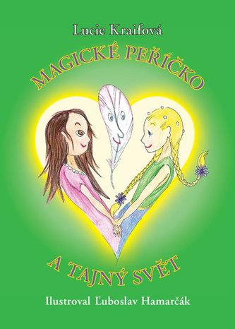 Magické peříčko a Tajný svět - Kraifová Lucie