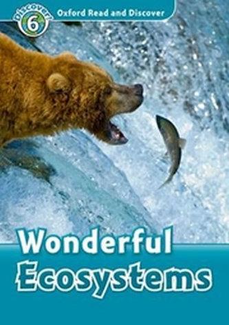 Oxford Read and Discover: Level 6: Wonderful Ecosystems - Kolektiv Autorů