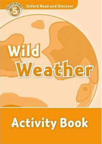 Wild Weather Activity Book: Level 5/Oxford Read and Discover - Jacqueline Sword; Martine Delaud