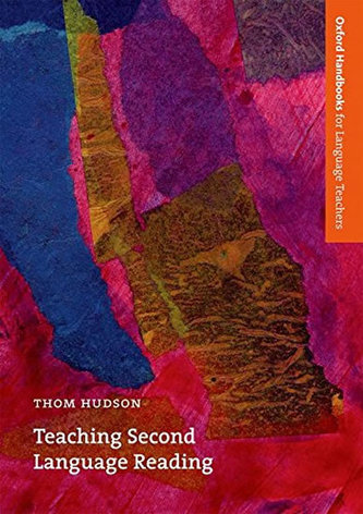 Oxford Handbooks for Language Teachers: Teaching Second Language Reading - Hudson Thom