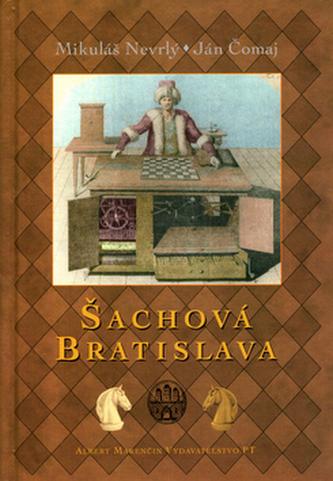 Šachová Bratislava - Mikuláš Nevrlý; Ján Čomaj