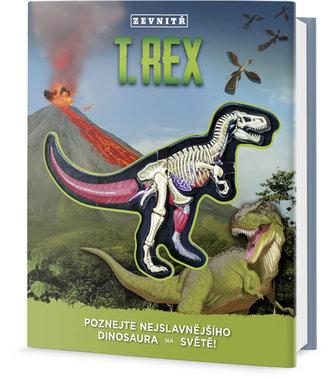 T-Rex zevnitř - Poznej nejslavnějšího dinosaura na světě! - Dennis Schatz