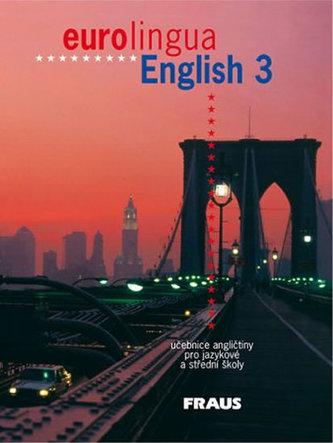 Eurolingua English 3, učebnice angličtiny pro jazykové a střední školy - Náhled učebnice
