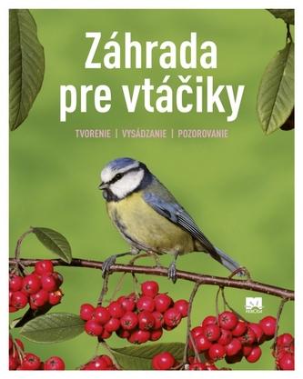 Záhrada pre vtáčiky - Schmid Ulrich