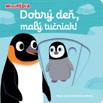 MiniPÉDIA – Dobrý deň, malý tučniak! - Choux, Nathalie