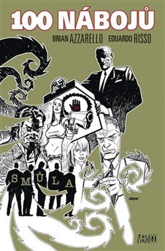 100 nábojů - Brian Azzarello