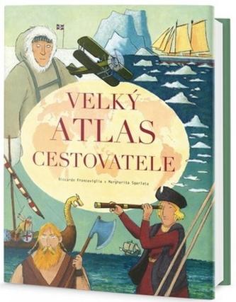 Velký atlas cestovatele - Francaviglia, Riccardo