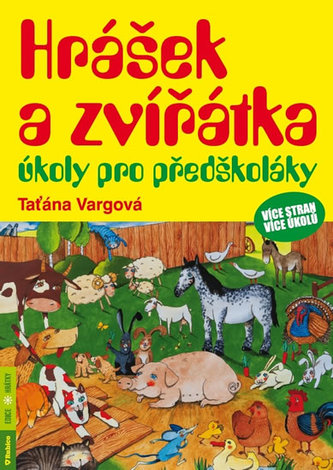 Hrášek a zvířátka - úkoly pro předškoláky - Taťána Vargová