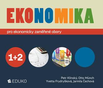 Ekonomika 1+2 pro ekonomicky zaměřené obory SŠ - Petr Klínský