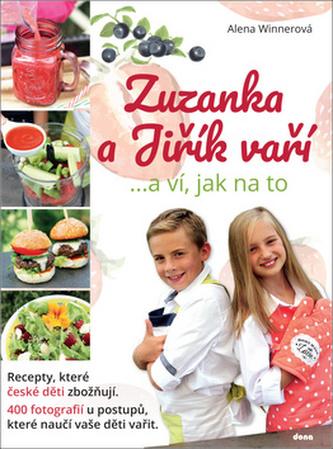 Zuzanka a Jiřík vaří …a ví, jak na to - Winnerová Alena