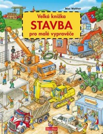 Velká knížka STAVBA pro malé vypravěče - neuveden