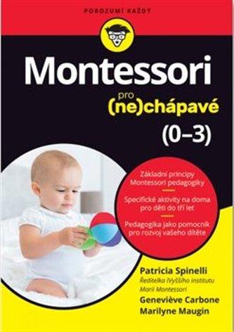 Montessori pro (ne)chápavé (0-3 roky) - Spinelli Patricia