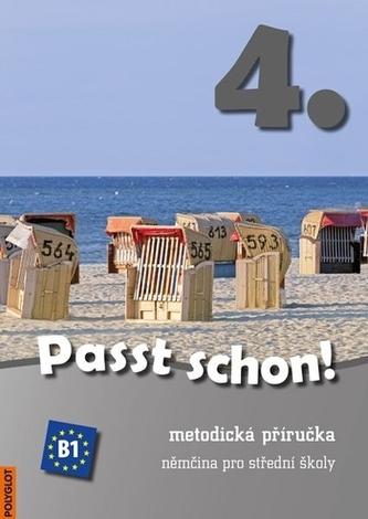 Passt schon! 4. Němčina pro SŠ - Metodická příručka + 3 CD - neuveden