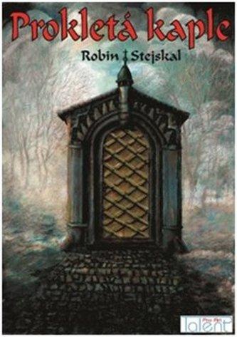 Prokletá kaple - Stejskal Robin