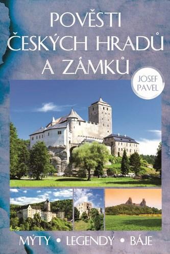 Pověsti českých hradů a zámků - Josef Pavel