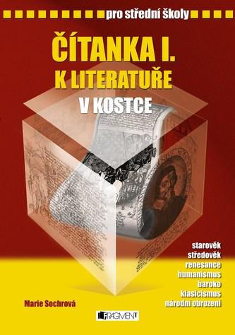 Čítanka I. k literatuře v kostce pro střední školy - Marie Sochrová