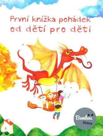První knížka pohádek od dětí pro děti - Kolektiv Autorů