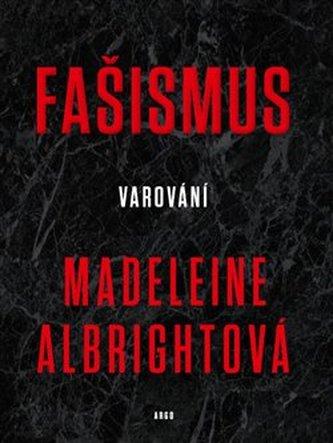 Fašismus - Varování - Albrightová Madeleine