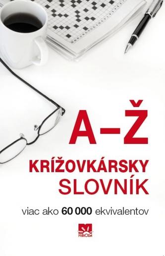 Krížovkársky slovník - Viac ako 60 000 ekvivalentov - Magdaléna Belanová