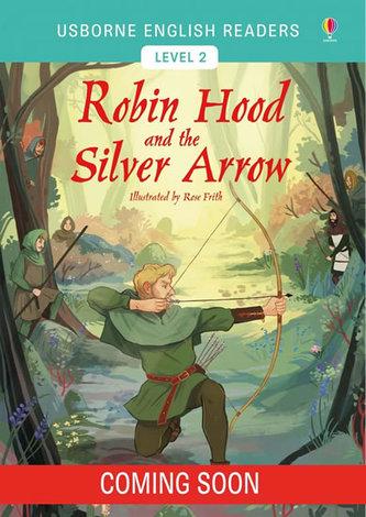Usborne English Readers 2: The Robin Hood and the Silver Arrow - Mackinnon, Mairi