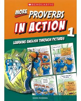 More Proverbs in Action 1: Learning English through pictures - Pickering, David