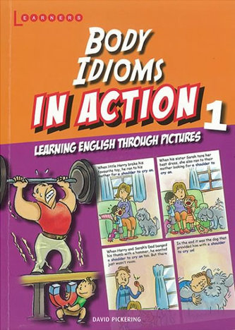 Body idioms in Action 1: Learning English through pictures - Pickering, David