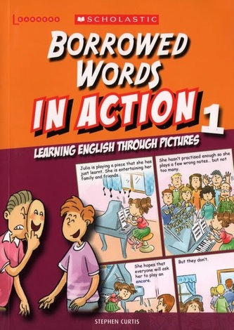 Borrowed Words in Action 1: Learning English through pictures - Stephen Curtis