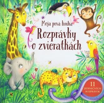 Moja prvá kniha – Rozprávky o zvieratkách - kolektiv