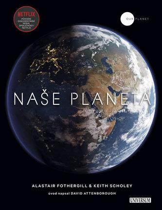 Naše planeta - Alastair Fothergill
