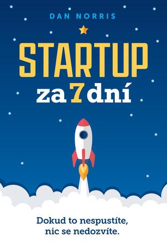 Startup za 7 dní: Dokud to nespustíte, nic se nedozvíte - Náhled učebnice