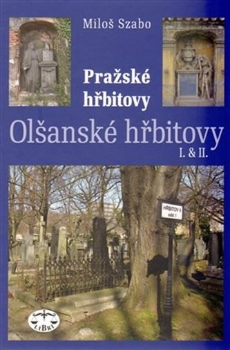 Pražské hřbitovy Olšanské hřbitovy I. - Miloš Szabo