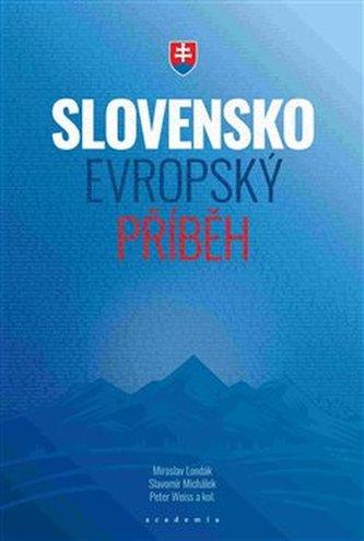 Slovensko - evropský příběh - Miroslav Londák