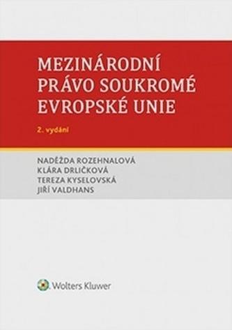 Mezinárodní právo soukromé Evropské unie - Naděžda Rozehnalová