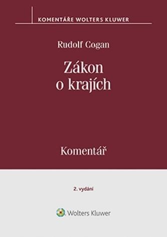 Zákon o krajích (č. 129-2000 Sb.). Komentář - 2. vydání - Cogan, Rudolf