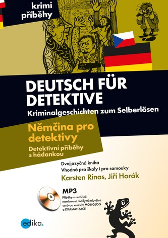Němčina pro detektivy - Detektivní příběhy s hádankou - Jiří Horák