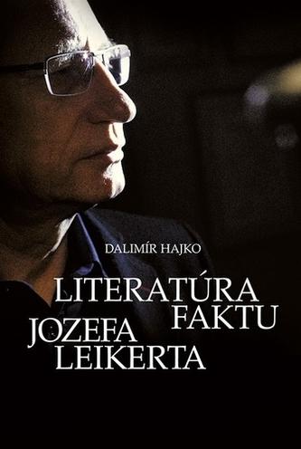 Literatúra faktu Jozefa Leikerta - Hajko Dalimír
