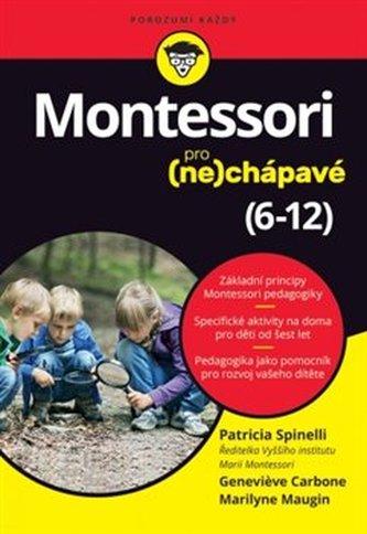 Montessori pro (ne)chápavé (6-12 let) - Spinelli Patricia