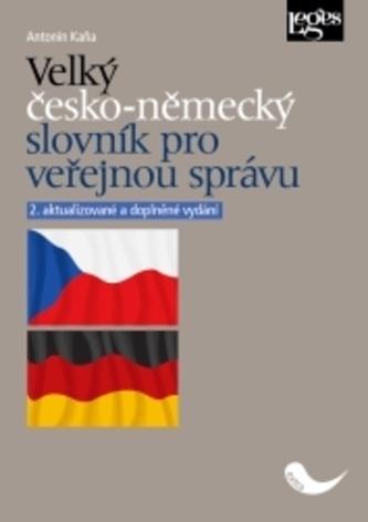 Velký česko-německý slovník pro veřejnou správu, 2. aktualizované a doplněné vydání - Antonín Kaňa