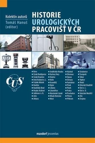 Historie urologických pracovišť v ČR - Kolektiv Autorů