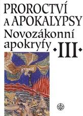 Proroctví a Apokalypsy III.