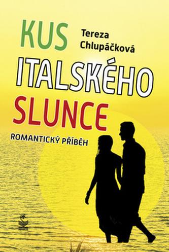 Kus italského slunce - Tereza Chlupáčková