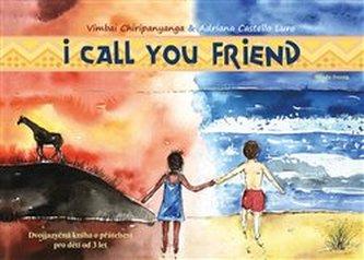 I Call You Friend - Dvojjazyčná kniha o přátelství pro děti od 3 let - Vimbai Chiripanyanga