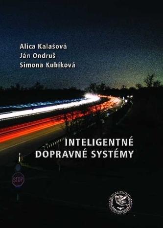 Inteligentné dopravné systémy - Alica Kalašová